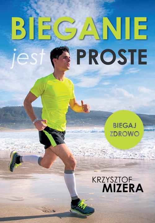 okładka Bieganie jest proste, Książka | Mizera Krzysztof