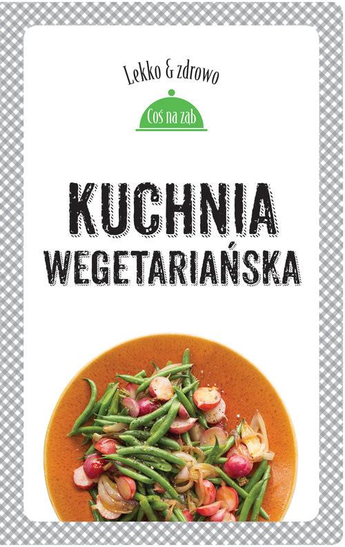 okładka Kuchnia wegetariańska, Książka | Marta Dobrowolska-Kierył, Justyna Mrowiec