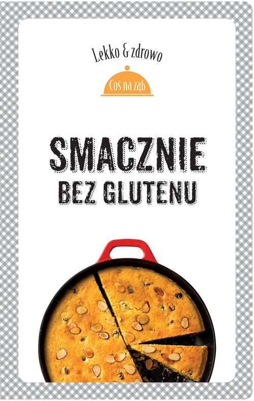 okładka Smacznie bez glutenu, Książka | Marta Dobrowolska-Kierył, Justyna Mrowiec