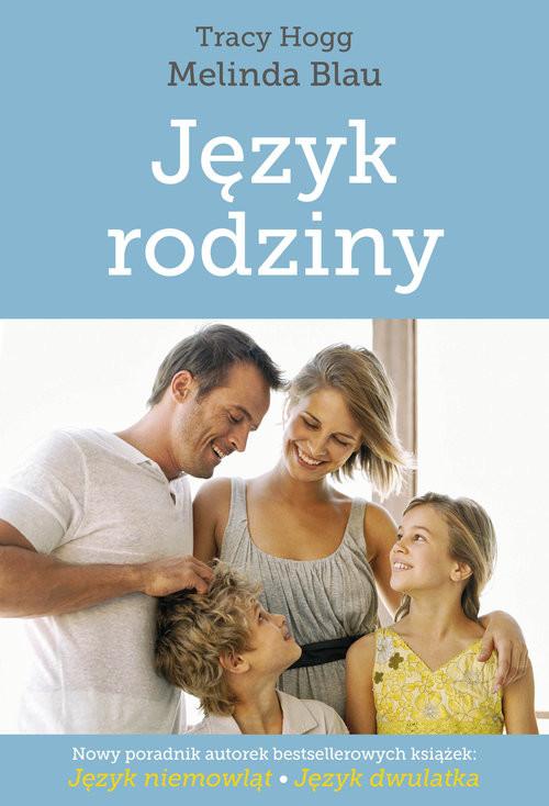 okładka Język rodzinyksiążka      Tracy Hogg, Melinda Blau
