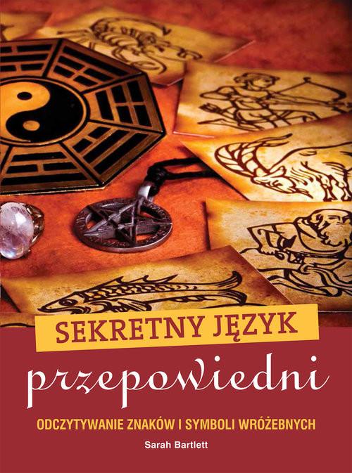 okładka Sekretny język przepowiedni, Książka | Bartlett Sarah