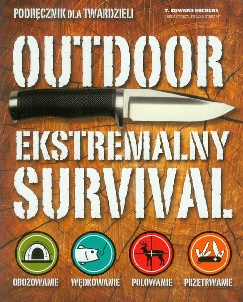okładka Outdoor. Ekstremalny survival. Podręcznik dla twardzieli, Książka |