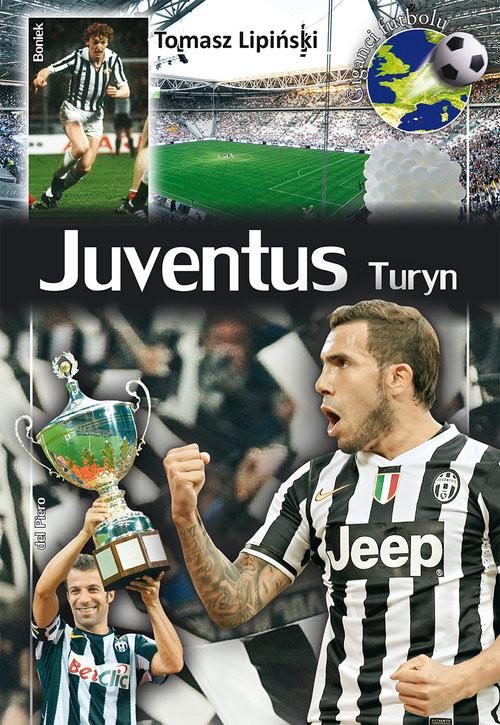 okładka Juventus Turyn, Książka | Lipiński Tomasz