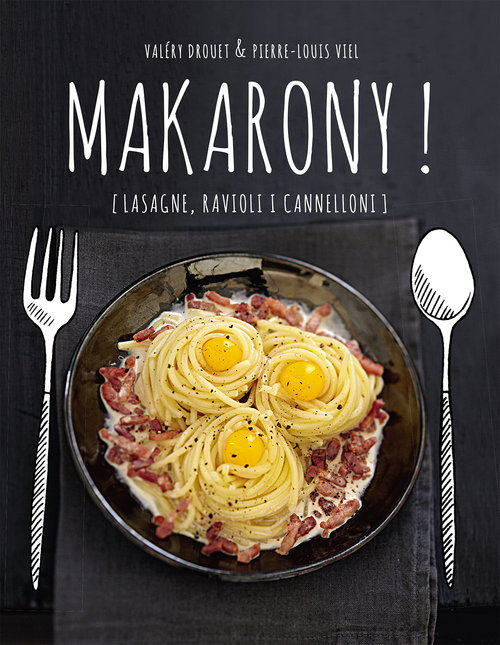 okładka Makarony. Lasagne, raviolli i cannelloni, Książka | Valery Drouet, Pierre-Louis Viel