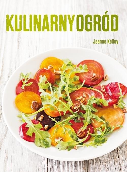 okładka Kulinarny ogród, Książka | Kelley Jeanne