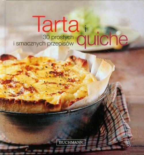 okładka Tarta i quiche. 30 prostych i smacznych przepisów, Książka |