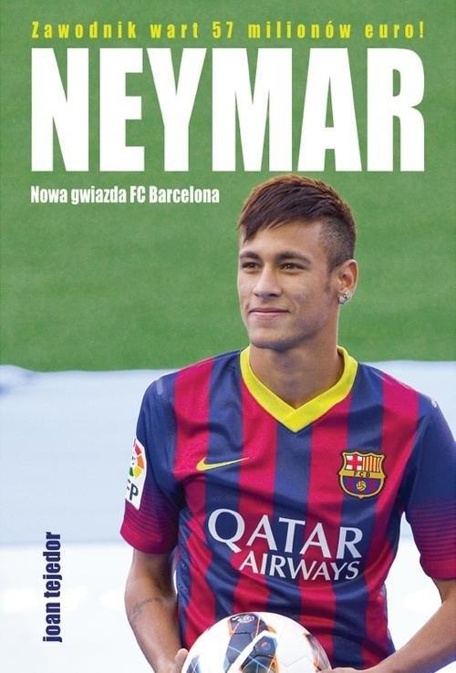 okładka Neymar. Nowa gwiazda FC Barcelona, Książka | Tejedor Joan