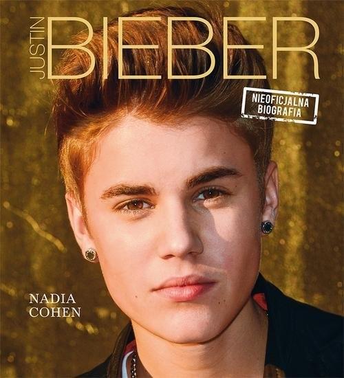 okładka Justin Bieber. Nieoficjalna biografia, Książka | Cohen Nadia