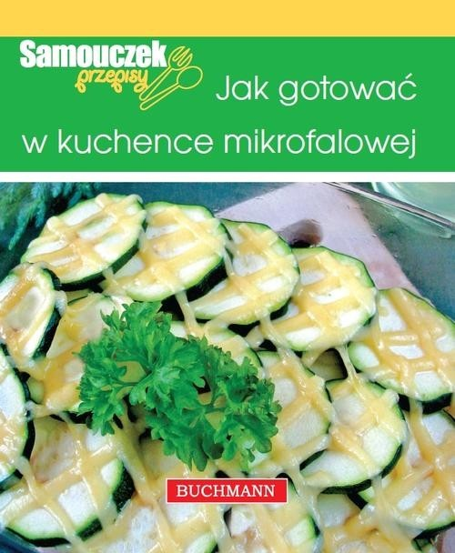 okładka Jak gotować w kuchence mikrofalowej, Książka | Szwedkowicz-Kostrzewa Magdalena