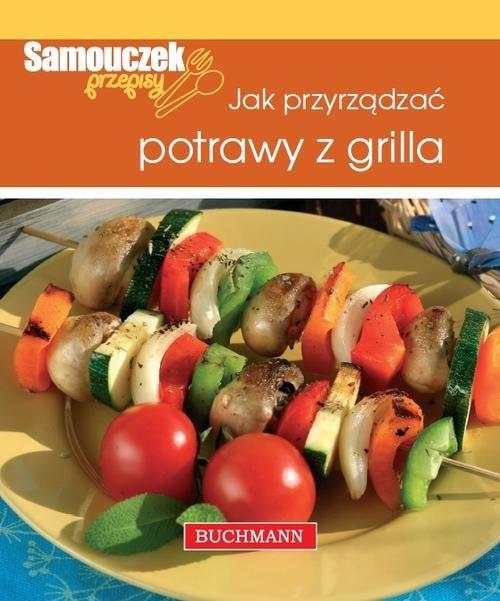 okładka Jak przyrządzać potrawy z grilla, Książka | Szwedkowicz-Kostrzewa Magdalena