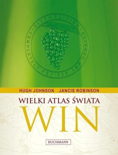 okładka Wielki atlas świata win, Książka | Hugh Johnson, Jancis Robinson