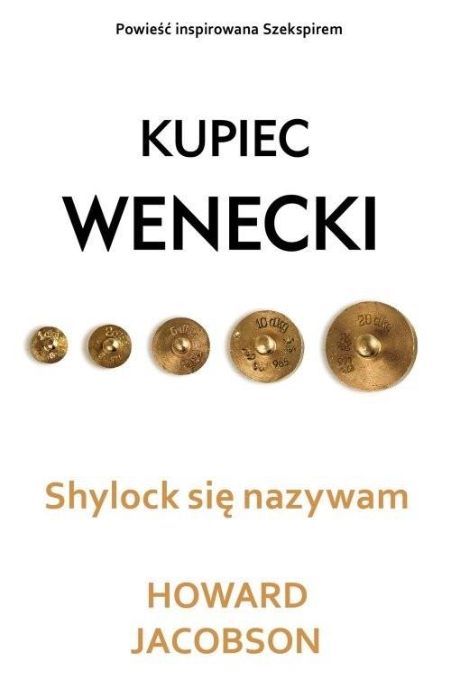 okładka Kupiec wenecki. Shylock się nazywam, Książka | Jacobson Howard