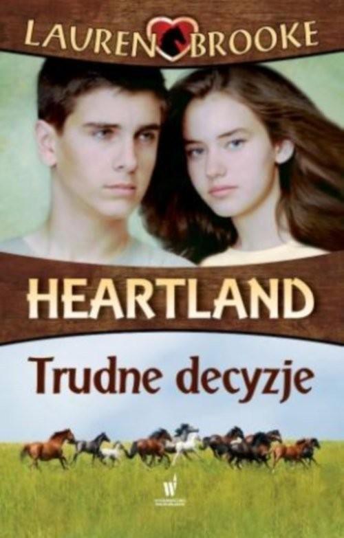 okładka Heartland 4. Trudne decyzje, Książka | Brooke Lauren