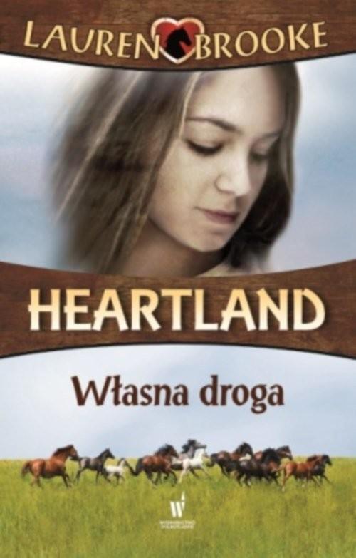 okładka Heartland 3. Własna droga, Książka | Brooke Lauren