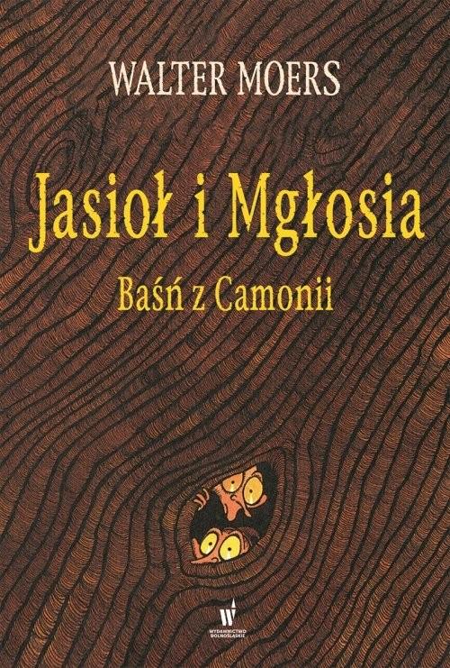 okładka Jasioł i Mgłosia. Baśń z Camonii, Książka   Moers Walter