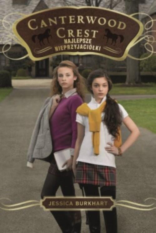 okładka Akademia Canterwood 5. Najlepsze nieprzyjaciółki, Książka | Jessica Burkhart