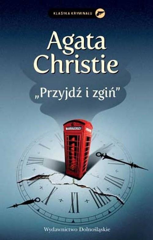 okładka Przyjdź i zgiń, Książka | Agata Christie