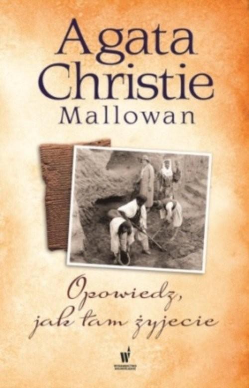 okładka Opowiedz jak tam żyjecie, Książka | Agata Christie