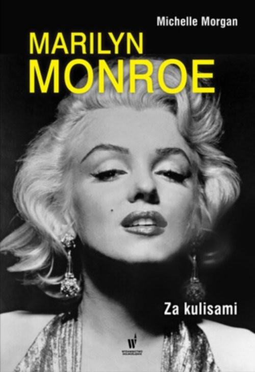 okładka Marilyn Monroe. Za kulisami, Książka   Michelle Morgan