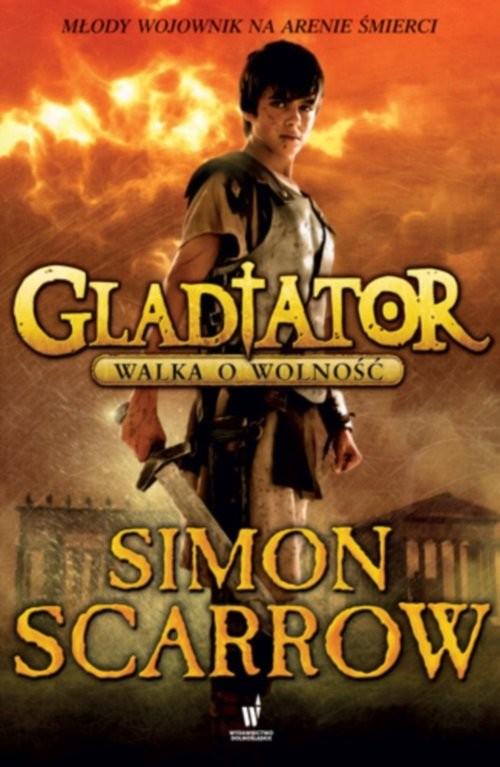 okładka Gladiator. Walka o wolność, Książka | Scarrow Simon
