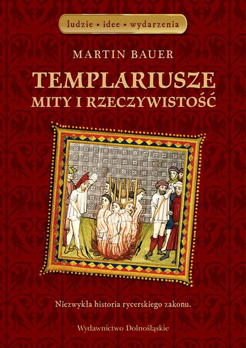 okładka Templariusze. Mity i rzeczywistość, Książka   Bauer Martin
