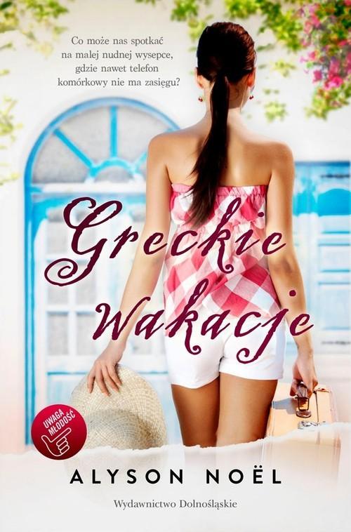 okładka Greckie wakacje, Książka | Alyson Noël