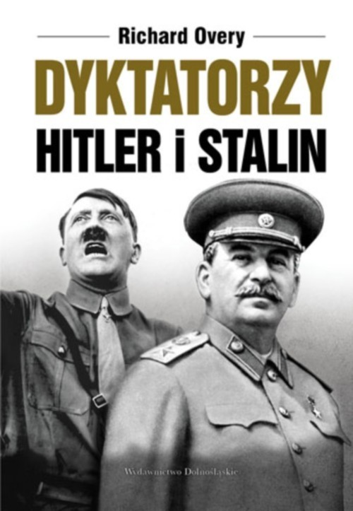 okładka Dyktatorzy Hitler i Stalin, Książka   Overy Richard