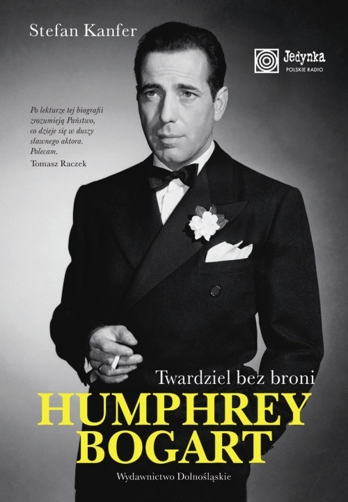 okładka Humphrey Bogart. Twardziel bez broni, Książka | Stefan Kanfer