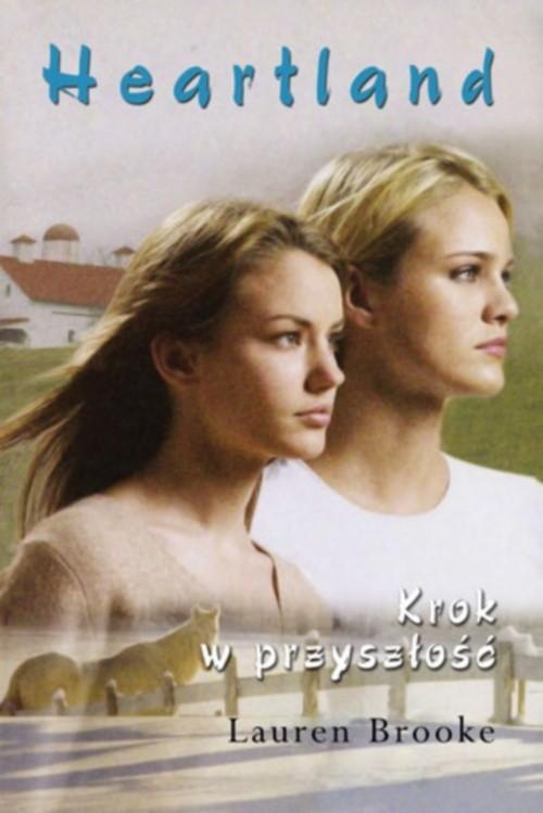 okładka Heartland 19. Krok w przyszłość, Książka | Lauren Brooke