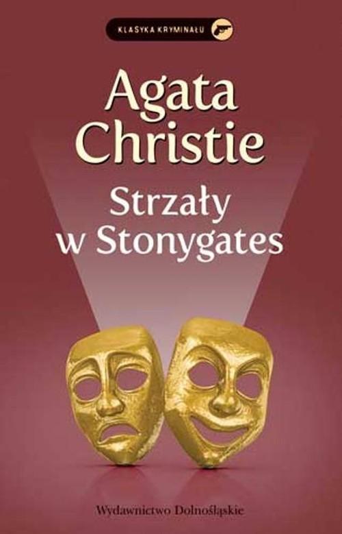 okładka Strzały w Stonygates, Książka | Agata Christie
