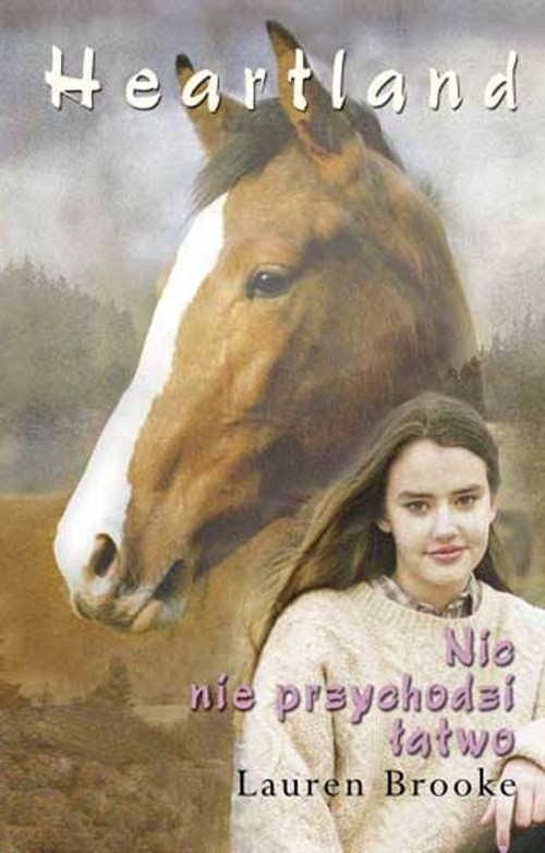 okładka Heartland 16 Nic nie przychodzi łatwo, Książka | Brooke Lauren