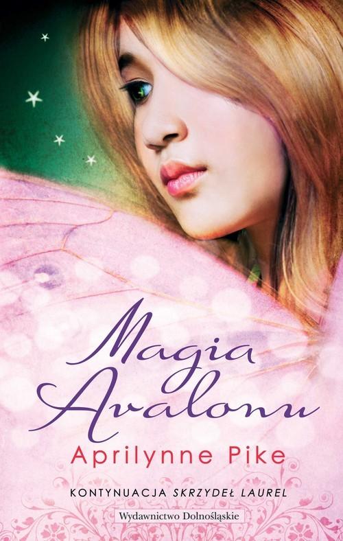 okładka Magia Avalonu, Książka   Aprilynne Pike