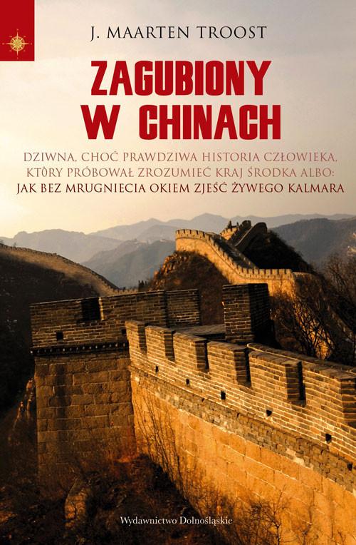 okładka Zagubiony w Chinachksiążka |  | Maarten J. Troost