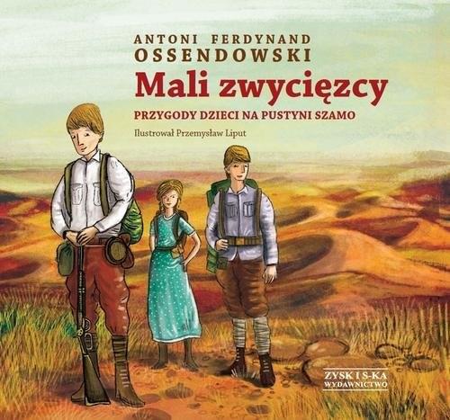 okładka Mali zwycięzcy Przygody dzieci na pustyni Szamo, Książka | Antoni Ferdynand Ossendowski