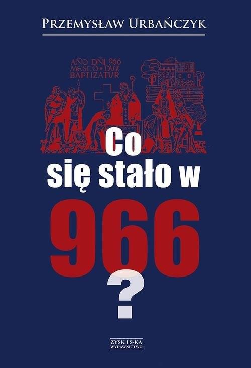okładka Co się stało w 966?, Książka | Urbańczyk Przemysław