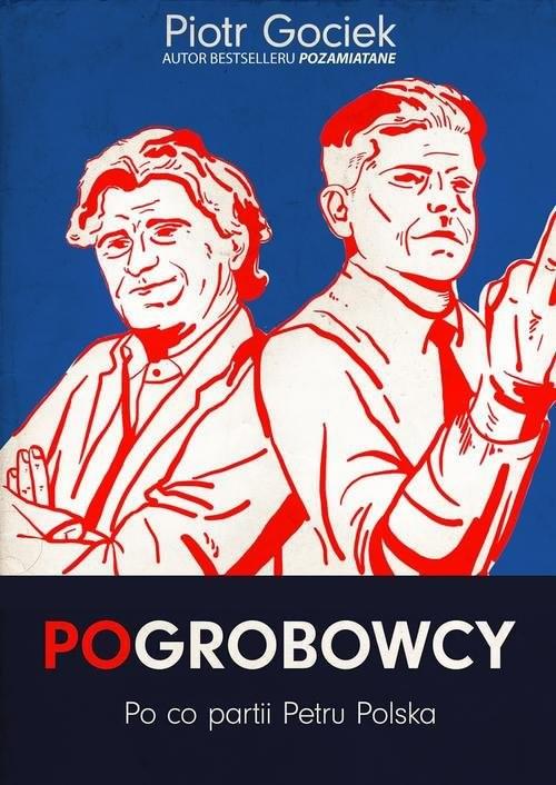 okładka Pogrobowcy. Po co partii Petru Polska, Książka | Piotr Gociek