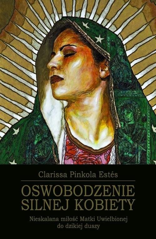 okładka Oswobodzenie Silnej Kobiety, Książka | Clarissa Pinkola Estes
