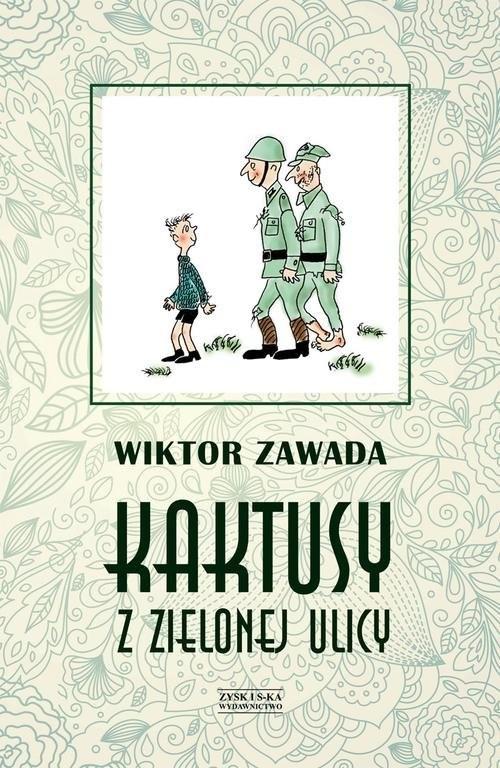 okładka Kaktusy z Zielonej ulicy, Książka   Wiktor Zawada