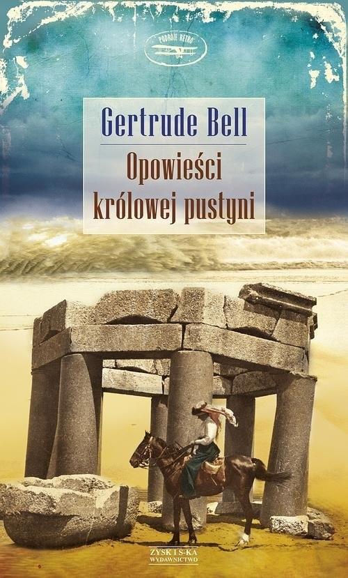 okładka Opowieści królowej pustyni, Książka | Gertrude Bell