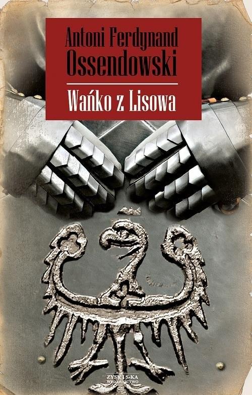 okładka Wańko z Lisowa, Książka   Antoni Ferdynand Ossendowski