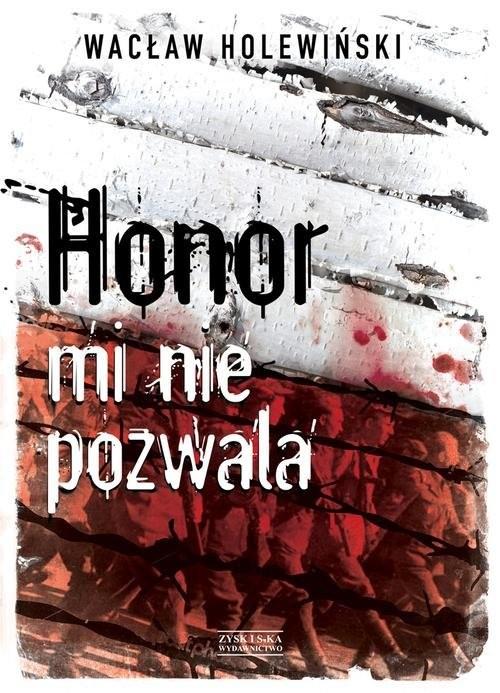 okładka Honor mi nie pozwala, Książka | Holewiński Wacław