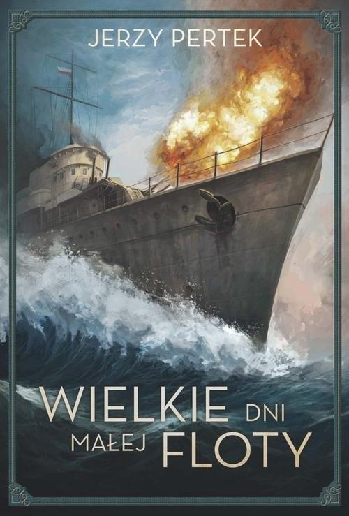 okładka Wielkie dni małej floty, Książka   Pertek Jerzy