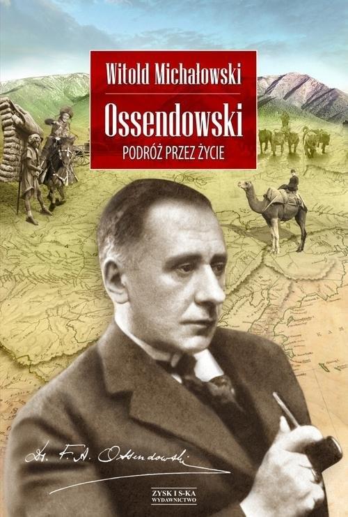okładka Ossendowski. Podróż przez życie, Książka | Witold Michałowski