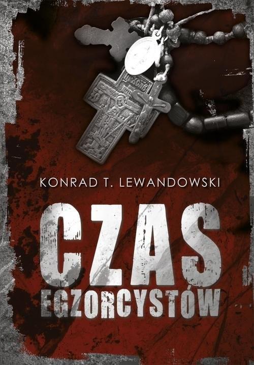 okładka Czas egzorcystów, Książka | Konrad T. Lewandowski