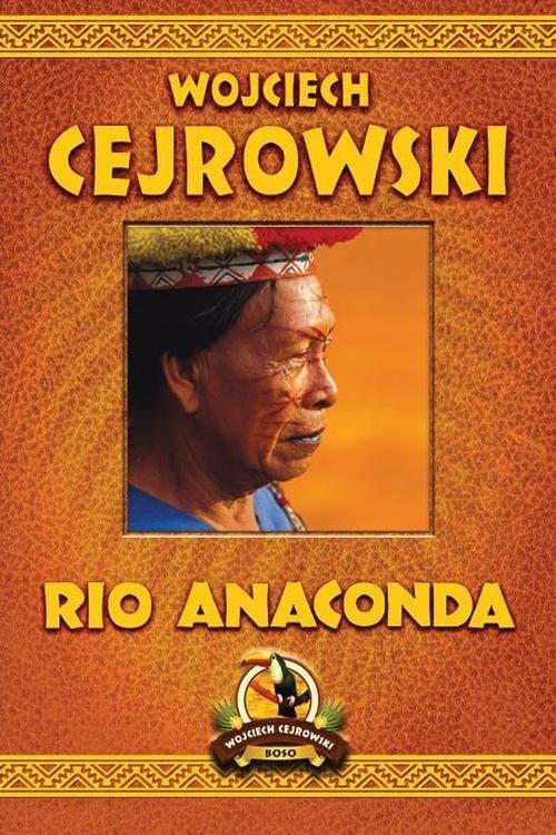 okładka Rio Anaconda, Książka | Cejrowski Wojciech