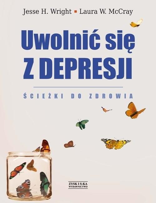 okładka Uwolnić się z depresji, Książka | Jesse H. Wright, Laura W. McCray