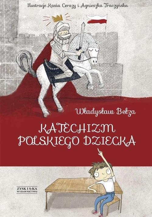 okładka Katechizm polskiego dziecka, Książka   Bełza Władysław