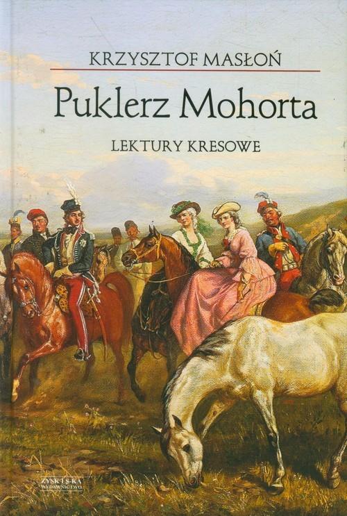okładka Puklerz Mohorta. Lektury kresowe, Książka   Masłoń Krzysztof