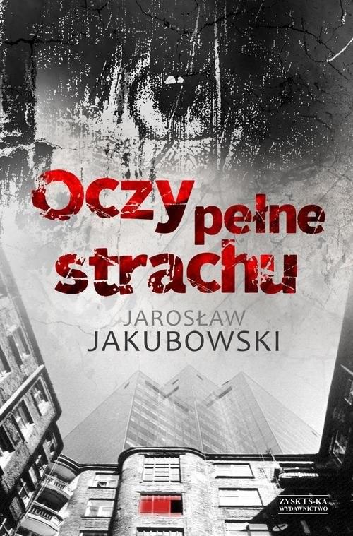 okładka Oczy pełne strachu, Książka   Jarosław Jakubowski