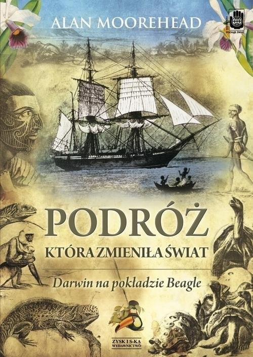 okładka Podróż, która zmieniła świat. Darwin na pokładzie Beagle'a, Książka | Moorehead Alan